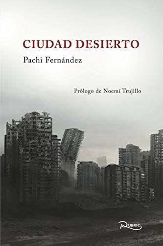 Ciudad desierto eBook: Fernández, Pachi, Trujillo, Noemí: Amazon ...