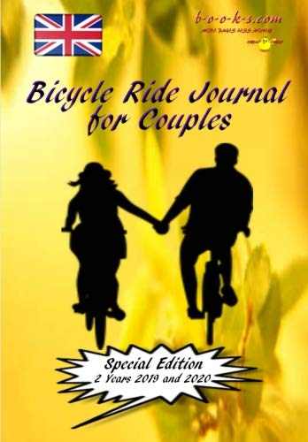 Bicycle Ride Journal For Couples (Special Edition): 2 years 2019 and 2020,register points of interest on your journey every day. por Stan Black