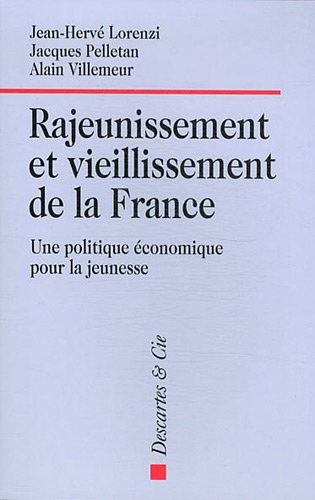 Rajeunissement et vieillissement de la France : Une politique économique pour la jeunesse