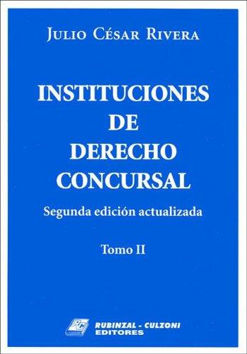 Instituciones de Derecho Concursal por Julio Cesar Rivera