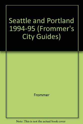 Frommer's Comprehensive Travel Guide: Seattle & Portland '94-'95 (Frommer's City Guides) -