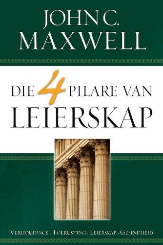 Die 4 Pilare van leierskap (Afrikaans Edition)