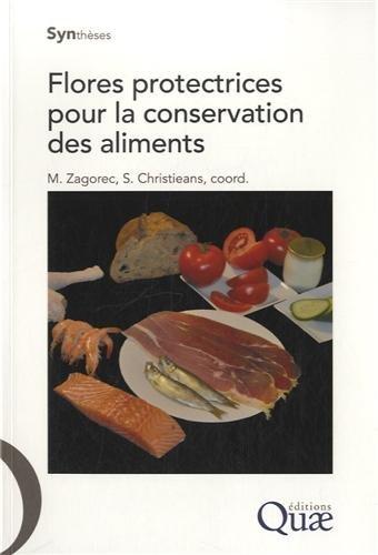 Flores protectrices pour la conservation des aliments par Monique Zagorec, Souad Christieans, Collectif