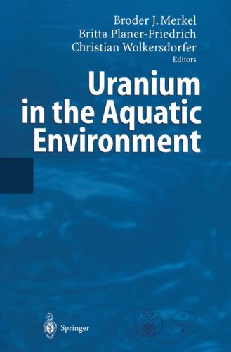 Uranium in the Aquatic Environment: Proceedings of the International Conference Uranium Mining and Hydrogeology III and the International Mine Water ... Freiberg, Germany, 15-21 September 2002