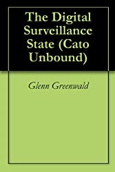 The Digital Surveillance State (Cato Unbound Book 82010) (English Edition)