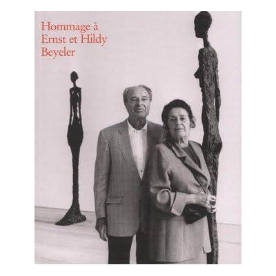 HOMMAGE A ERNST ET HILDY BEYELER. L'Autre Collection. Catalogue d'exposition (Fondation Beyeler, Bâle)