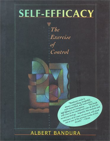 Self Efficacy: The Exercise of Control by Albert Bandura