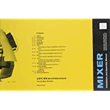 Mixer: Installation and Assembly Manual: LOT/EK Architecture by Mark Robbins (2000-11-25)