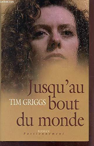 Jusqu'au bout du monde par Tim Griggs (Relié)