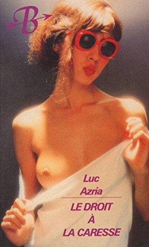 Le droit à la caresse par Luc Azria