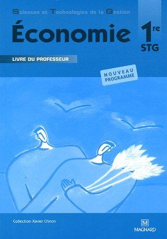 Economie 1e STG : Livre du professeur par Frédéric Moyer, Collectif