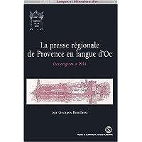 La presse régionale de Provence en langue d'Oc : Des origines à 1914
