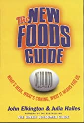 The New Foods Guide: Gene Food Consumer Guide: What's Here, What's Coming, What It Means for Us