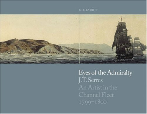 eyes-of-the-admiralty-jt-serres-an-artist-in-the-channel-fleet-1799-1800
