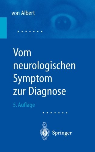 Vom neurologischen Symptom zur Diagnose: Differentialdiagnostische Leitprogramme (German Edition) by H.-H. von Albert (2002-01-18)