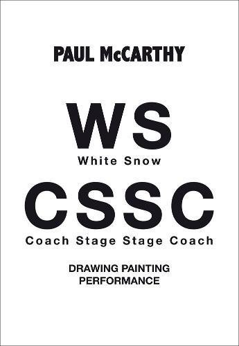 Paul Mccarthy WS ― CSSC: White Snow and Coach Stage Stage Coach por Paul McCarthy