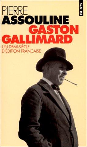 GASTON GALLIMARD. Un demi-siècle d'édition française