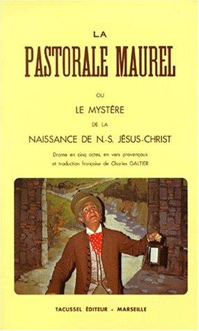 LE MYSTERE DE LA NAISSANCE DE N.-S. JESUS-CHRIST. Pastorale en cinq actes en vers provençaux, édition bilingue franco-provençale