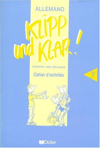 Klipp und klar !. 3e, LV1, cahier d'activités