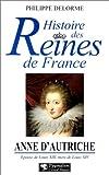ANNE D'AUTRICHE. Epouse de Louis XIII, mère de Louis XIV