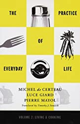 The Practice of Everyday Life: Living and Cooking v.2: Living and Cooking Vol 2 (Practice of Everday Life)