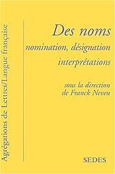 Des noms : nomination, désignation, interprétation