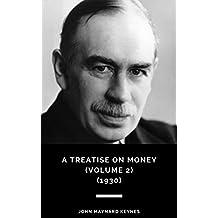 A Treatise on Money (Volume 2) (1930) (English Edition)