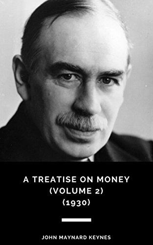 A treatise on money volume 2 1930 ebook john maynard keynes a treatise on money volume 2 1930 by maynard keynes fandeluxe Images