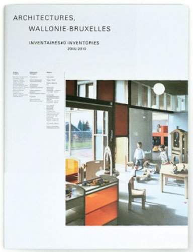 Architectures Wallonie-Bruxelles Inventaires #0 Inventories 2005-2010