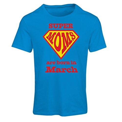 """T-shirt femme """"Super Moms sont nés le mois de Mars"""" Bleu Multicolore"""