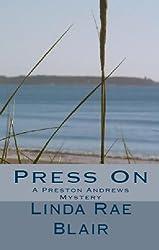 Press On (The Preston Andrews Mysteries Book 4)
