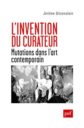 Livre gratuits en ligne L'invention du curateur: Mutations dans l'art contemporain epub, pdf