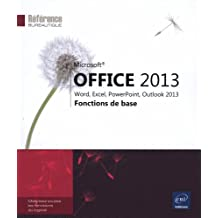 Microsoft® Office 2013 : Word, Excel, PowerPoint, Outlook 2013 - Fonctions de base