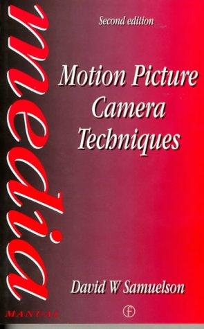Motion Picture Camera Techniques (Media Manuals)