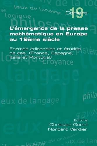 L'Emergence de la Presse Mathematique En Europe Au 19eme Siecle