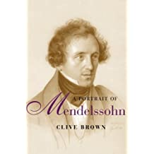 A Portrait of Mendelssohn by Clive Brown (2014-01-31)