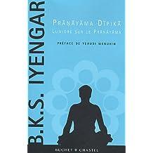 Pranayama Dipika - Lumière sur le Pranayama