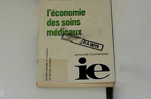 L'Économie des soins médicaux (Initiation économique) par Henri Paret