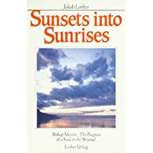 Sunsets into Sunrises: Bishop Martin-the Progress of a Soul in the Beyond