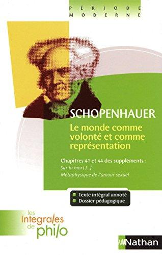 Intégrales de Philo - SCHOPENHAUER, Le Monde comme Volonté et comme Représentation