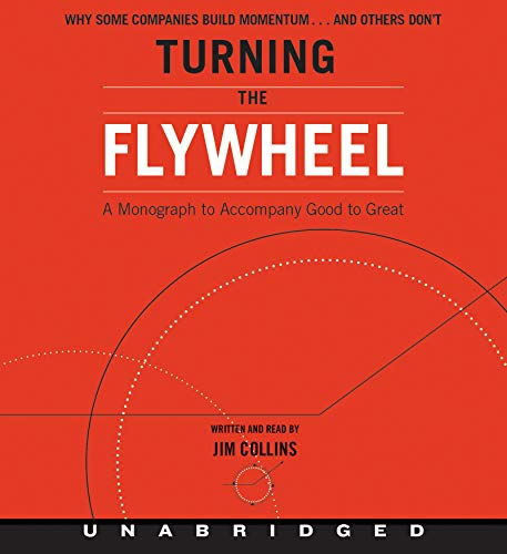 Turning the Flywheel CD: A Monograph to Accompany Good to Great por Jim Collins