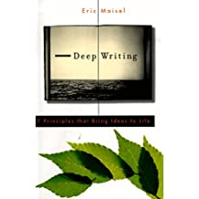 Deep Writing: Seven Principles That Bring Ideas to Life