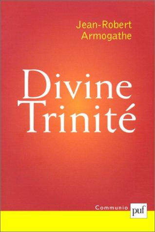 Divine Trinité. Conférences de Carême à Notre-Dame-de-Paris (1998-2000)