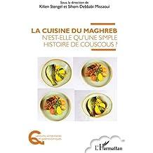 La cuisine du Maghreb n'est-elle qu'une simple histoire de couscous ?