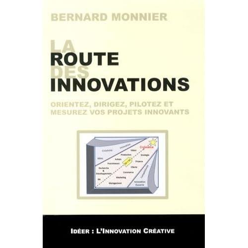 La route des innovations : Orientez, dirigez, pilotez et mesurez vos projets innovants