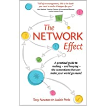 The Network Effect: A practical guide to making - and keeping - the connections that can make your world go round