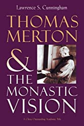 Thomas Merton and the Monastic Vision (Library of Religious Biography (LRB))