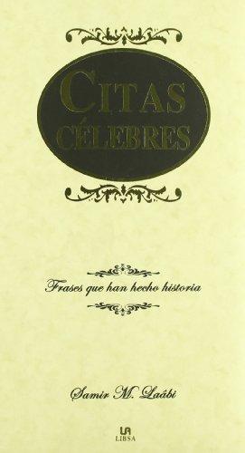 Citas Célebres: Frases que Han Hecho Historia (Lengua Selecta) por Samir L. Laabi