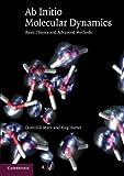Ab Initio Molecular Dynamics: Basic Theory and Advanced Methods