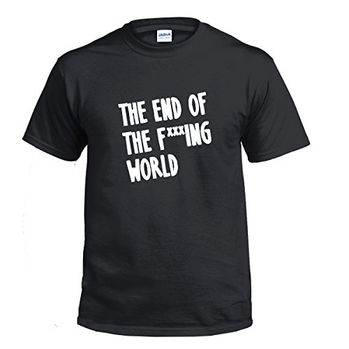 The End Of The F***ing World T Shirt fxxxing Unisex 4 Colours Teen TV Inspired